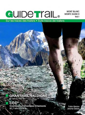 Guide Trail – Volume 1 – Mont-Blanc – Monte Bianco !