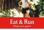 Eat & Run : une vision de la nutrition
