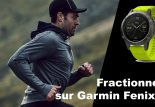 fractionnés sur Garmin Fénix 5 : Tutoriel vidéo