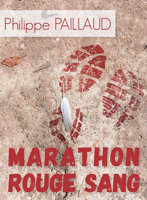 Marathon Rouge Sang par Philippe Paillaud aux éditions Céladion
